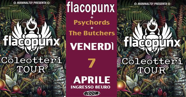 Flacopunx, Psychords + The Butchers, Bloom Mezzago